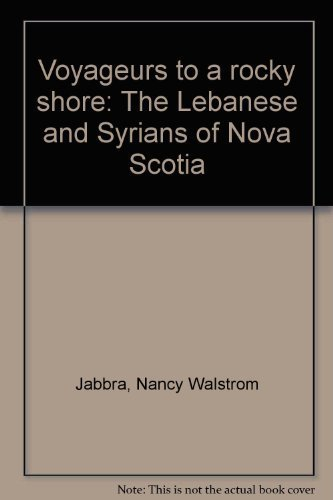 9780889260306: Voyageurs to a rocky shore: The Lebanese and Syrians of Nova Scotia