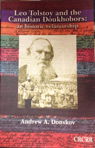 9780889273207: Leo Tolstoy And the Canadian Doukhobors: An Historic Relationship (Canada/Russia Series, Vol.7)