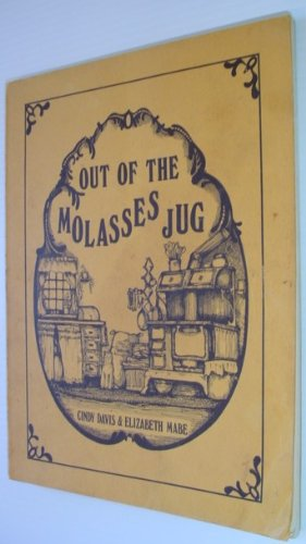 Out of the Molasses Jug (088930002X) by Cindy Davis; Elizabeth Mabe