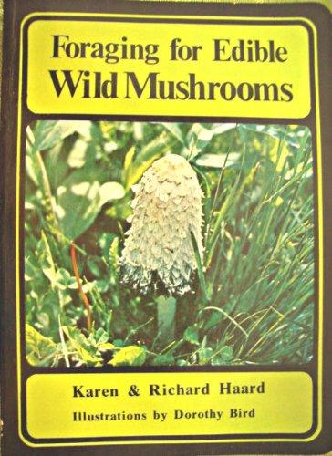Foraging for Edible Wild Mushrooms: Haard, Karen