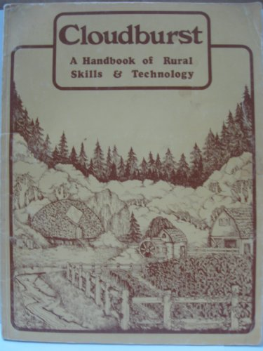 9780889300088: Cloudburst: A Handbook of Rural Skills & Technology