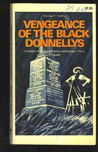 Vengeance of the Black Donnellys (0889320055) by Thomas P Kelley