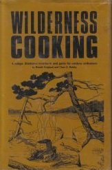 WILDERNESS COOKING: A Unique Illustrated Cookbook and: Berndt Berglund; Clare