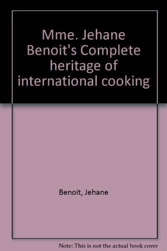 MME. JEHANE BENOIT'S COMPLETE HERITAGE OF CANADIAN COOKING