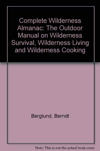 Complete Wilderness Almanac: The Outdoor Manual on: Berglund, Berndt