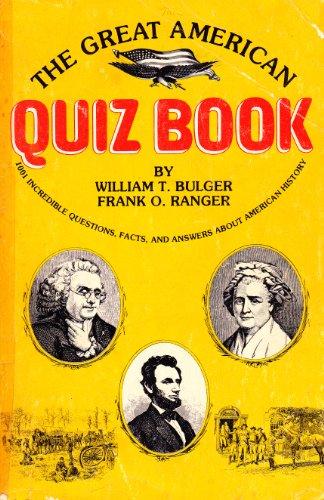 The Great American Quiz Book: Bulger, William T.; Ranger, Frank O.