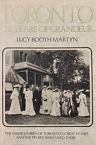 Toronto, 100 years of grandeur: The inside: Martyn, Lucy Booth