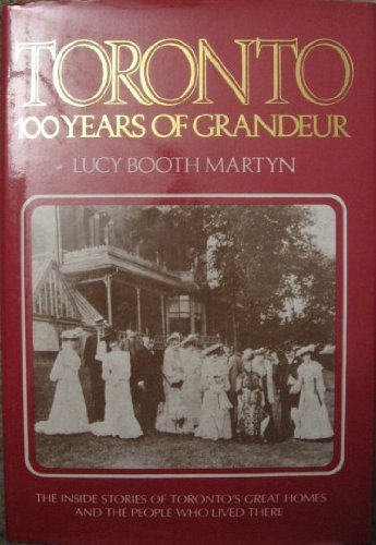 Toronto, 100 Years of Grandeur: The Inside: Lucy Booth Martyn