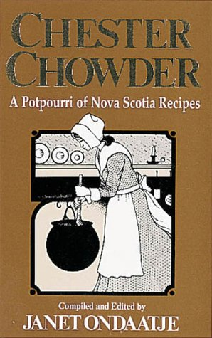 Chester Chowder: Ondaatje, Janet, Ondaatje,