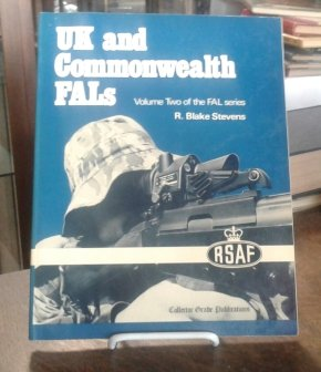 UK and Commonwealth FALs (Volume Two of the FAL Rifle Series) (0889350035) by Stevens, R. Blake
