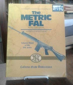 9780889350052: The Metric FAL: The Free World's Right Arm (Volume Three of the FAL Series)