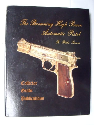 9780889350342: The Browning High Power Automatic Pistol