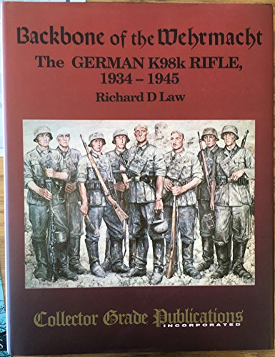 9780889351028: Backbone of the Whermacht German K98K Rifle, 1934-45