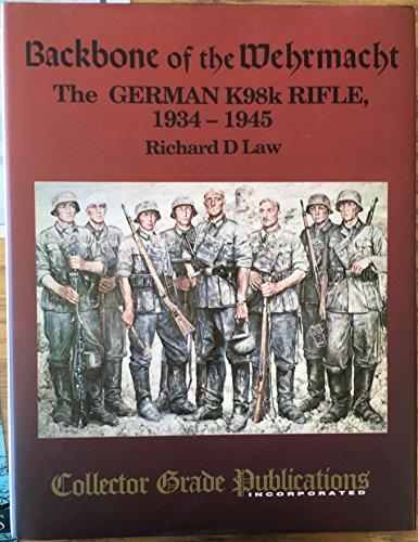 9780889351028: Backbone of the Whermacht German K98K Rifle, 1934-45