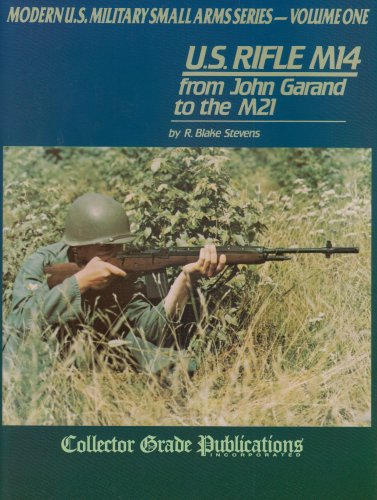 US Rifle M14 - from John Garand to the M21: Stevens, R. Blake