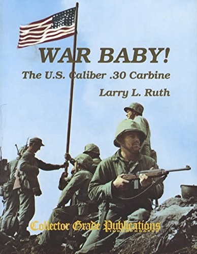 War Baby : The U. S. Caliber: Ruth, Larry L.