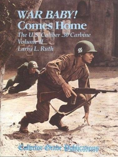 WAR BABY! COMES HOME: THE U.S. CALIBER: Ruth, Larry L.