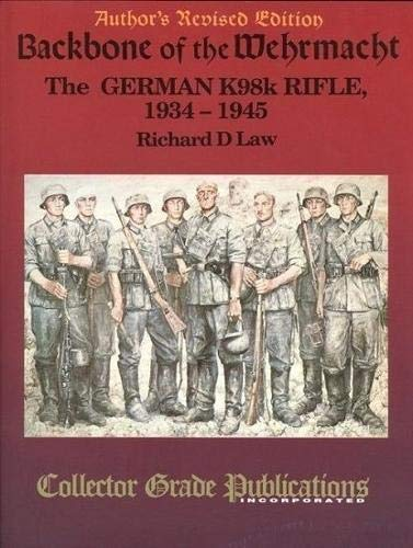 9780889351394: Backbone of the Wehrmacht: German K98K Rifle, 1934-1945