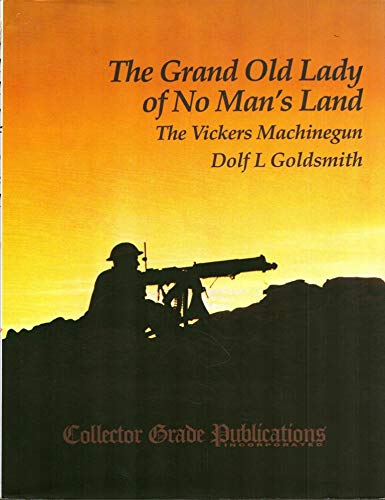 9780889351479: Grand Old Lady of No Man's Land: The Vickers Machinegun