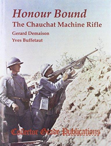 Honour Bound: Chauchat Machine Rifle: Gerard Demaison,Yves Buffetaut
