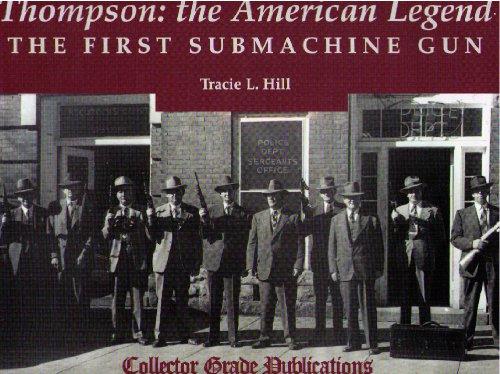 9780889352087: Thompson: The American Legend: The First Submachine Gun
