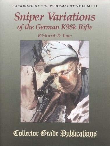 9780889352223: Backbone of the Wehrmacht: Sniper Variations of the German K98K Rifle v. 2