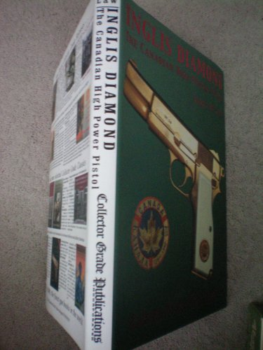 Inglis Diamond: The Canadian Hi-power Pistol: Clive M. Law