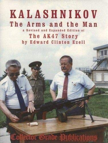 Kalashnikov: The Arms and the Man: Edward Clinton Ezell