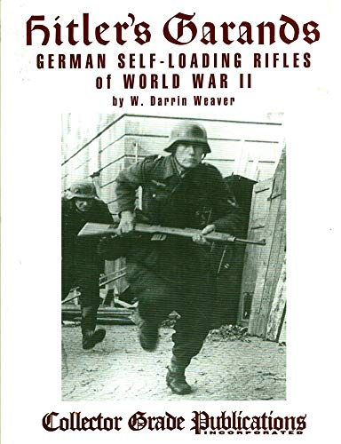 9780889352759: Hitlers Garands: German Self-loading Rifles of WW2