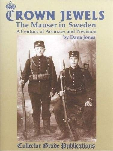 9780889352834: Crown Jewels - The Mauser in Sweden: A Century of Accuracy & Precision