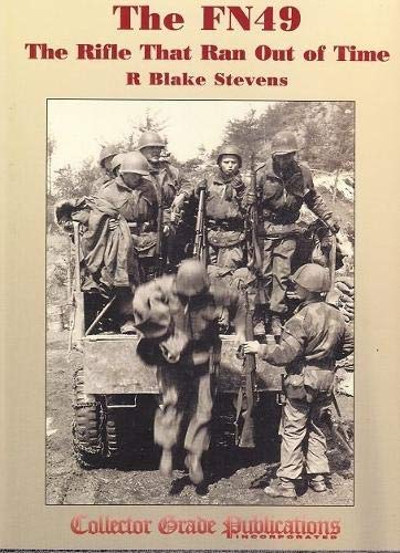 The FN49 - the Rifle That Ran out of Time (0889355266) by R.Blake Stevens