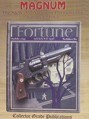 Magnum: The S&W .357 Magnum Phenomenon: Mullin, Timothy J.