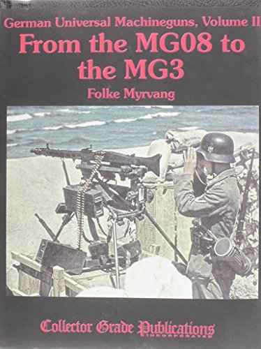 9780889355422: German Universal Machineguns, Volume II From the MG08 to the MG3