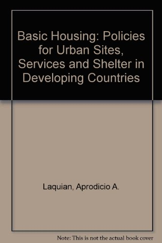 9780889363700: Basic Housing: Policies for Urban Sites, Services, and Shelter in Developing Countries (IDRC)