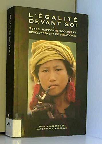 9780889366862 - Labrecque, Marie-France: L'égalité devant soi: Sexes, rapports sociaux et développement international - Livre