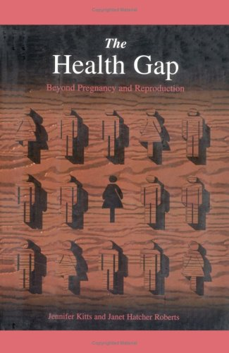 9780889367722: The Health Gap: Beyond Pregnancy and Reproduction