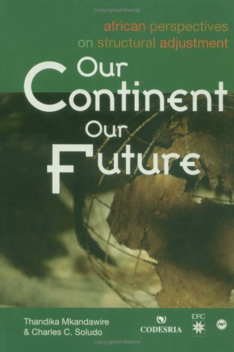 9780889368552: Our Continent, Our Future: African Perspectives on Structural Adjustment