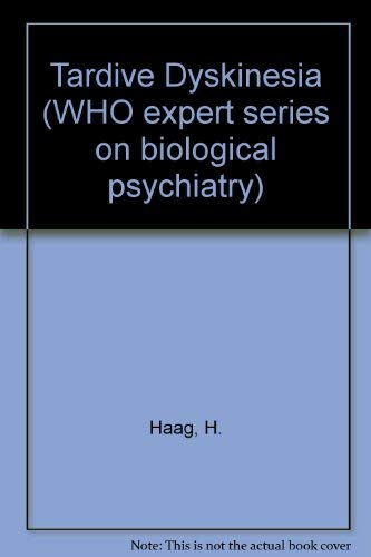 9780889370869: Tardive Dyskinesia (WHO EXPERT SERIES ON BIOLOGICAL PSYCHIATRY)