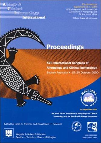 Proceedings - XVII International Congress of Allergology: Editor-Janet S. Rimmer;