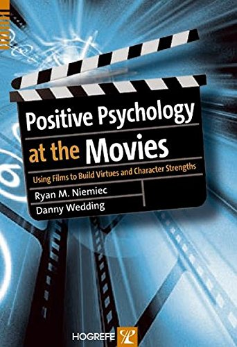 9780889373525: Positive Psychology At The Movies: Using Films to Build Virtues and Character Strengths