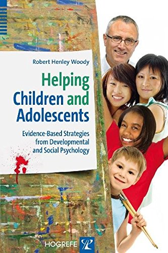 Helping Children and Adolescents: Evidence-Based Strategies from Developmental and Social ...
