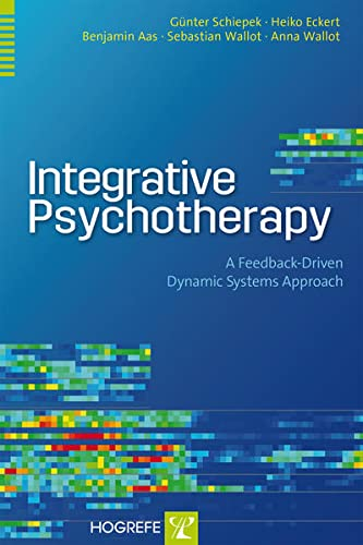9780889374720: Integrative Psychotherapy: A Feedback-driven Dynamic Systems Approach