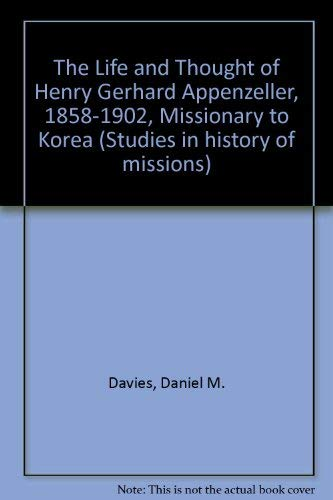 9780889460690: The Life and Thought of Henry Gerhard Appenzeller (1858-1902, MISSIONARY TO KOREA)