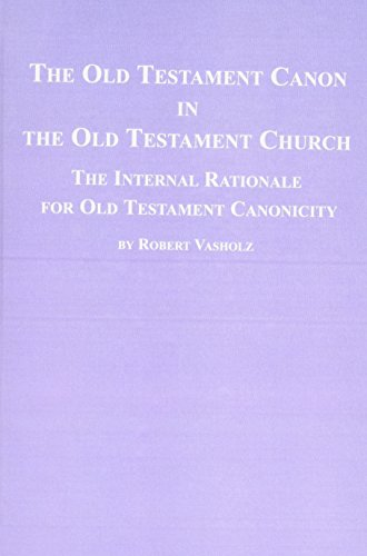 The Old Testament Canon In The Old Testament Church: The Internal Rationale for Old Testament ...