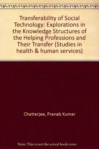 9780889461413: Transferability of Social Technology: Explorations in the Knowledge Structures of the Helping Professions and Their Transfer (Studies in Health and)