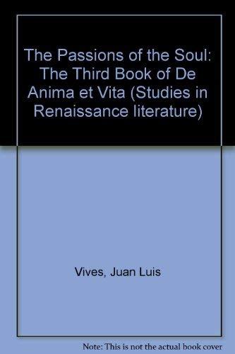 9780889461475: The Passions of the Soul: The Third Book of De Anima Et Vita (Studies in Renaissance Literature)