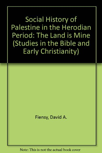 9780889462724: Social History of Palestine in the Herodian Period: The Land is Mine (Studies in the Bible and Early Christianity)