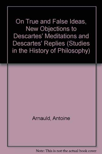 9780889462878: On True and False Ideas, New Objections to Descartes' Meditations and Descartes' Replies (Studies in the History of Philosophy)