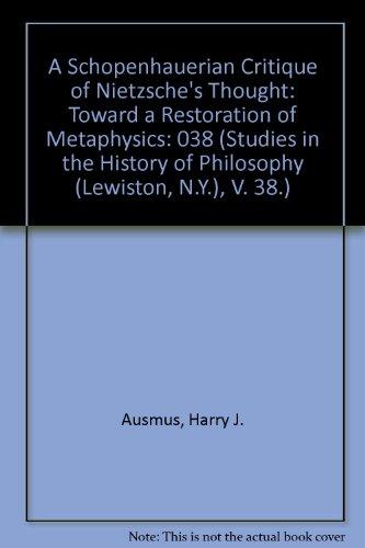 9780889463004: A Schopenhauerian Critique of Nietzsche's Thought: Toward a Restoration of Metaphysics: 038
