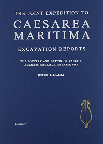 9780889463776: Caesarea Maritima: The Pottery and Dating of Vault One : Horreum, Mithraeum and Later Uses (Joint Expedition to Caesarea Maritima Excavation Reports)